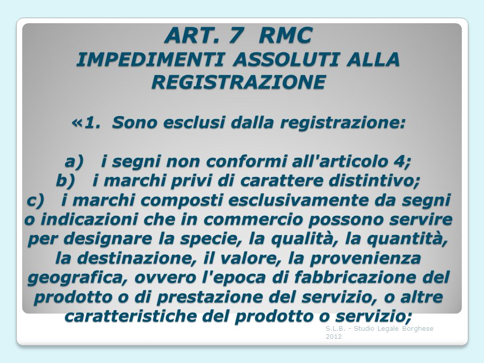 ART. 7 RMC IMPEDIMENTI ASSOLUTI ALLA REGISTRAZIONE «1