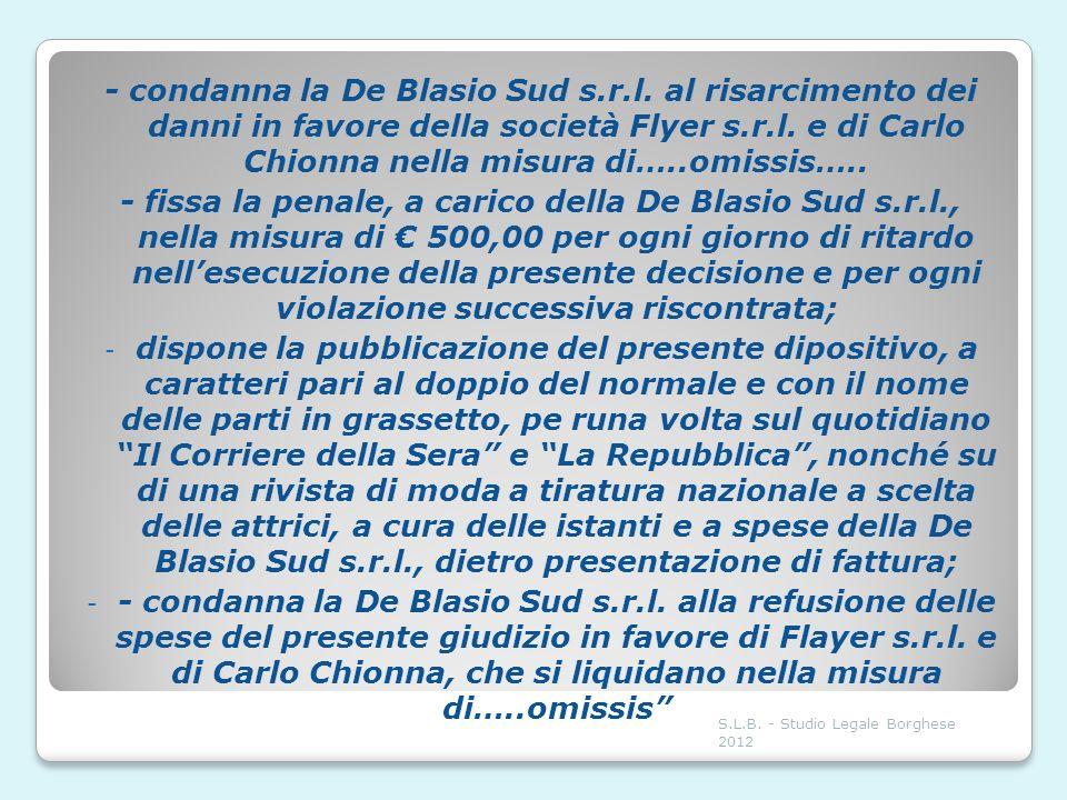 - condanna la De Blasio Sud s. r. l