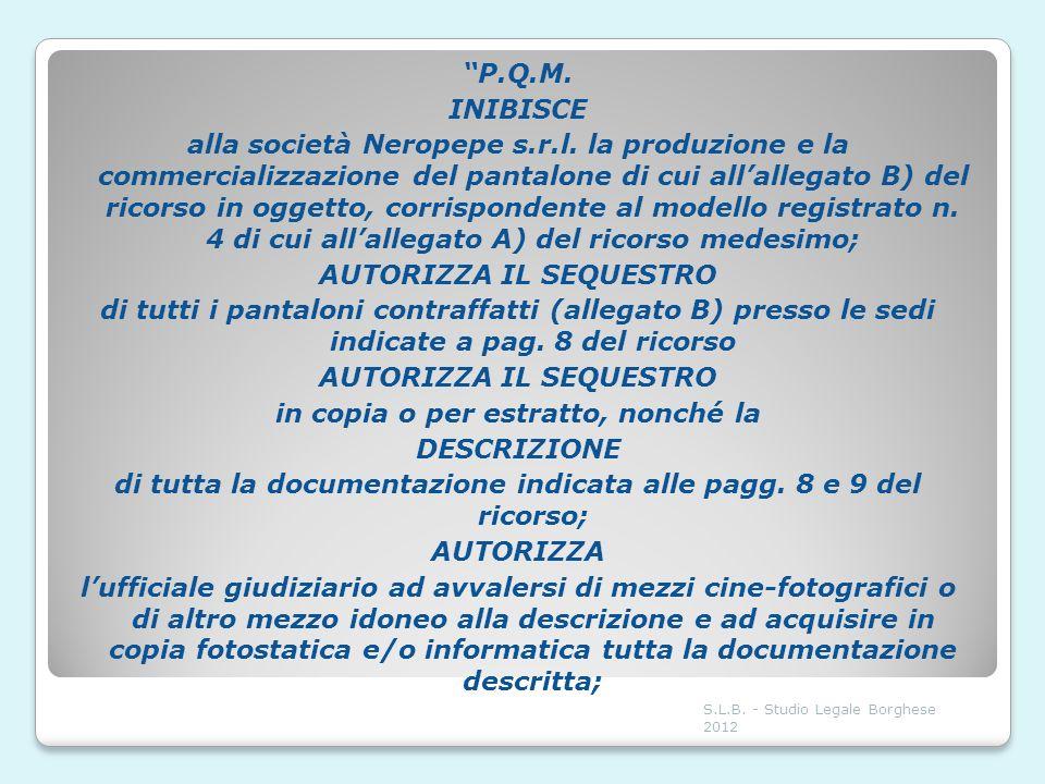 P. Q. M. INIBISCE alla società Neropepe s. r. l