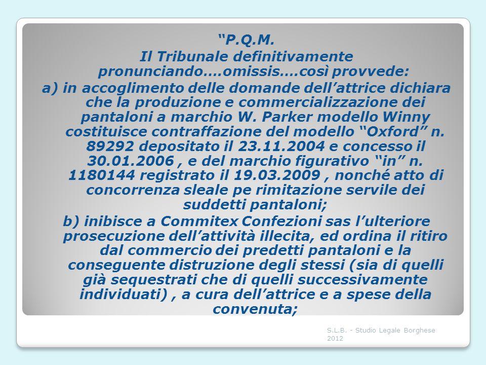 P. Q. M. Il Tribunale definitivamente pronunciando…. omissis…