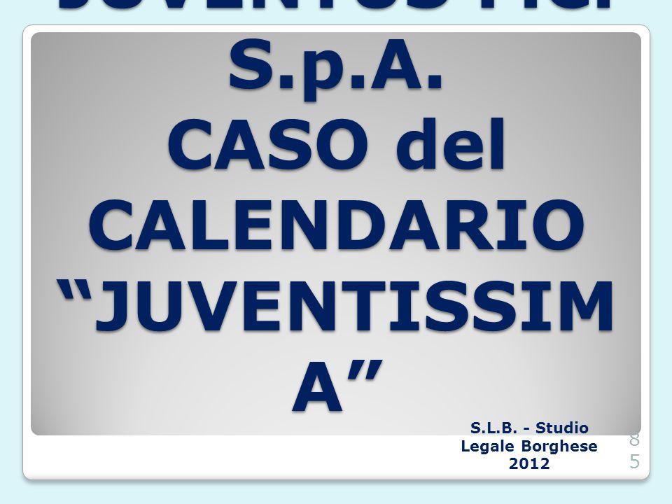 JUVENTUS F.C. S.p.A. CASO del CALENDARIO JUVENTISSIMA