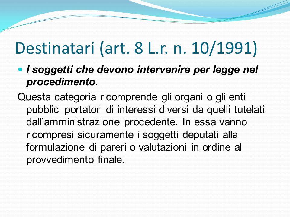 Destinatari (art. 8 L.r. n. 10/1991)