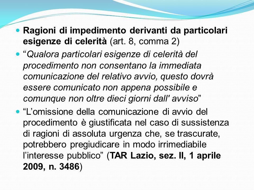 Ragioni di impedimento derivanti da particolari esigenze di celerità (art. 8, comma 2)