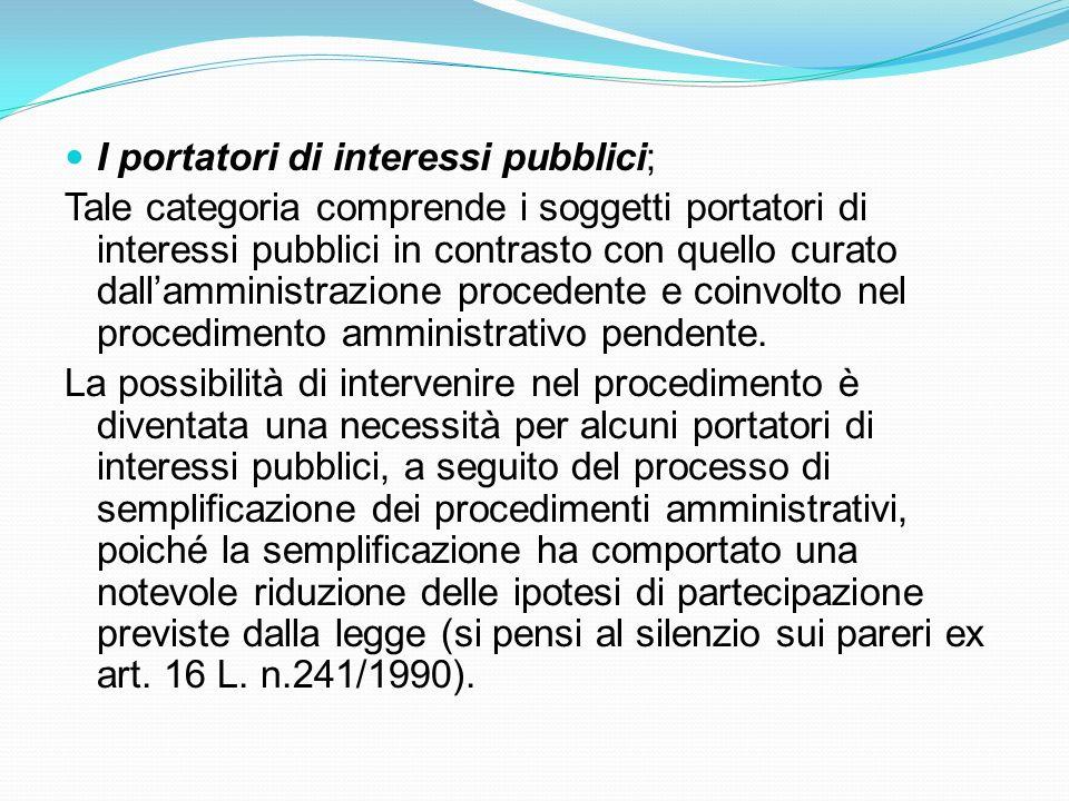 I portatori di interessi pubblici;