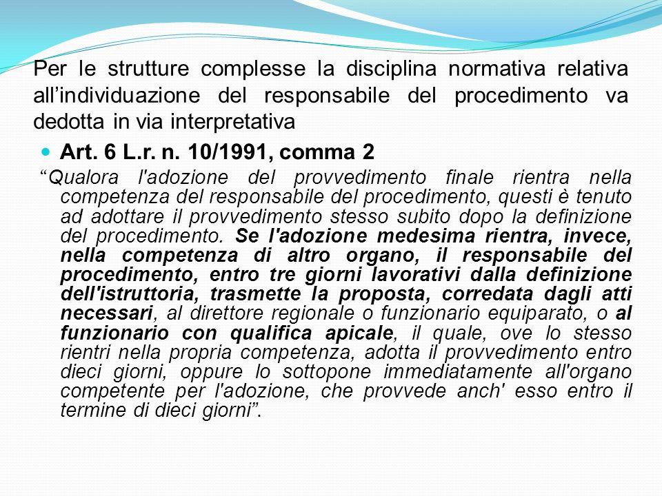 Per le strutture complesse la disciplina normativa relativa all'individuazione del responsabile del procedimento va dedotta in via interpretativa