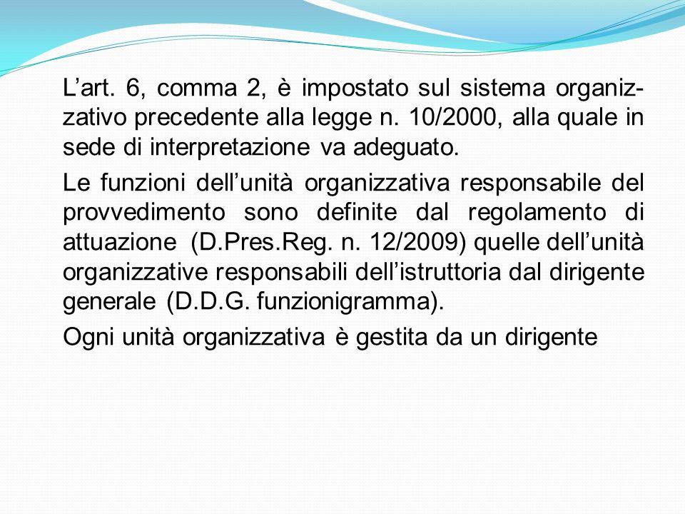 L'art. 6, comma 2, è impostato sul sistema organiz-zativo precedente alla legge n.
