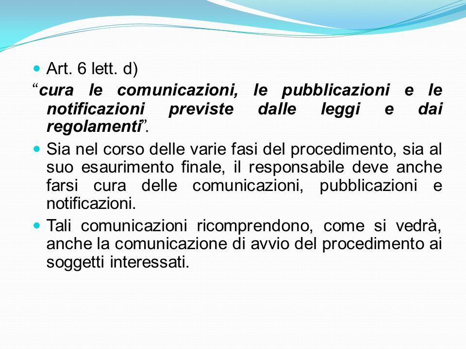 Art. 6 lett. d) cura le comunicazioni, le pubblicazioni e le notificazioni previste dalle leggi e dai regolamenti .