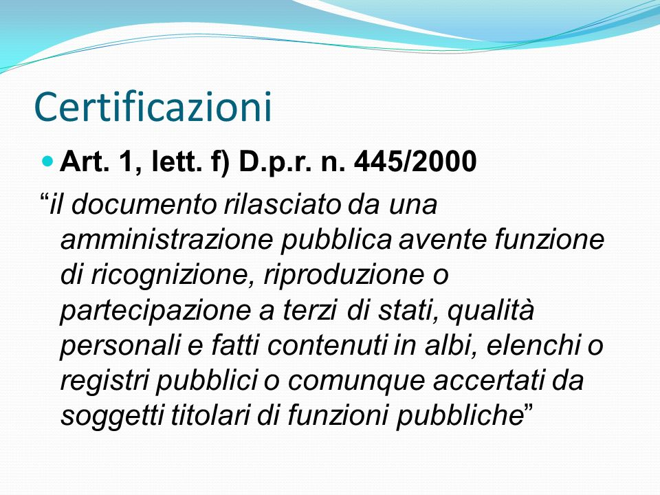 Certificazioni Art. 1, lett. f) D.p.r. n. 445/2000
