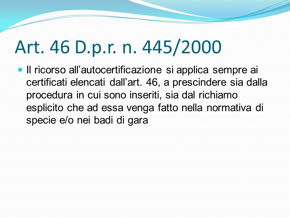 Art. 46 D.p.r. n. 445/2000