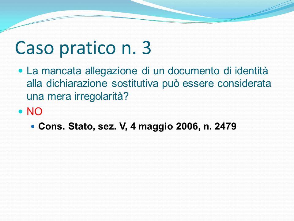 Caso pratico n. 3 La mancata allegazione di un documento di identità alla dichiarazione sostitutiva può essere considerata una mera irregolarità