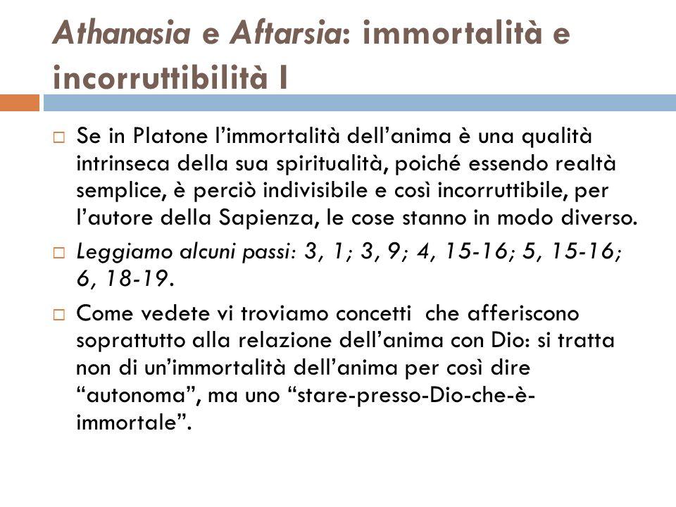Athanasia e Aftarsia: immortalità e incorruttibilità I