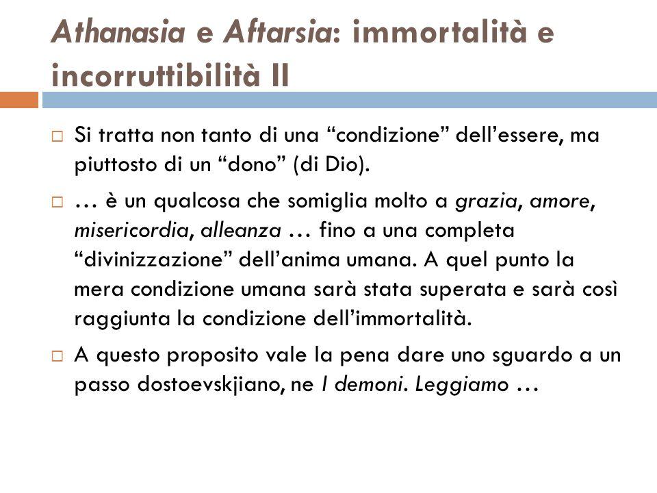 Athanasia e Aftarsia: immortalità e incorruttibilità II