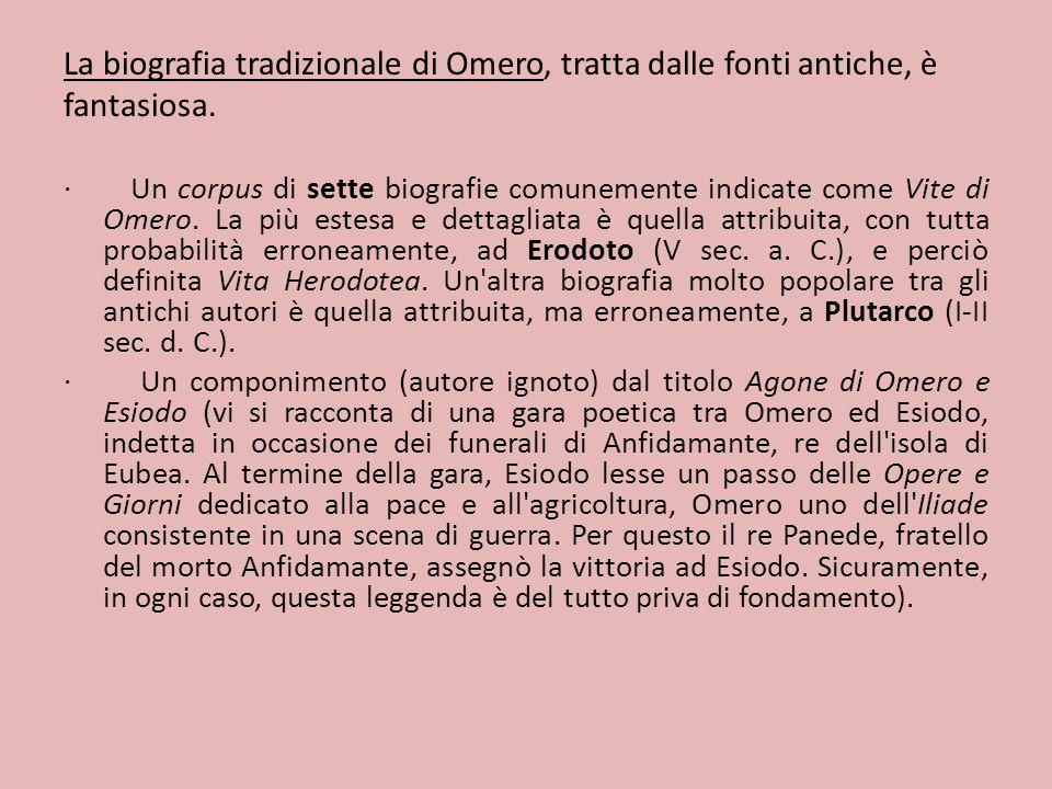La biografia tradizionale di Omero, tratta dalle fonti antiche, è