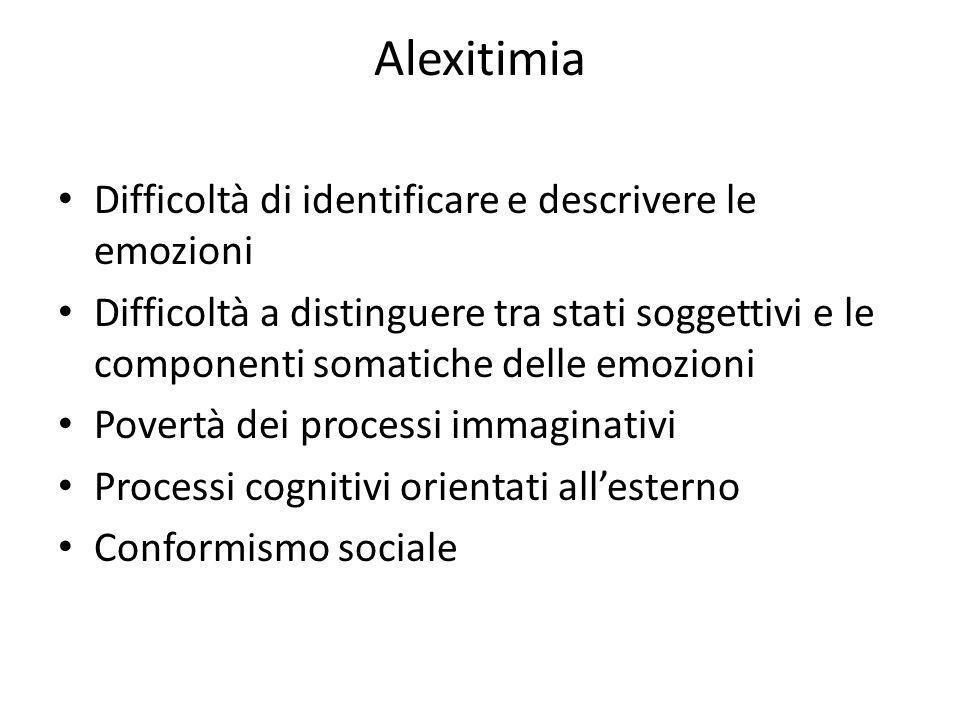 Alexitimia Difficoltà di identificare e descrivere le emozioni