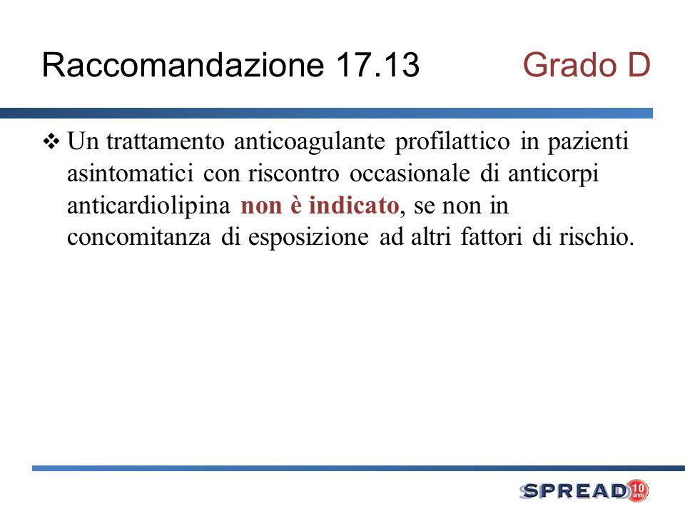 Raccomandazione 17.13 Grado D