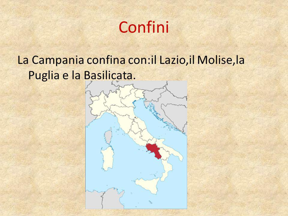 Confini La Campania confina con:il Lazio,il Molise,la Puglia e la Basilicata.