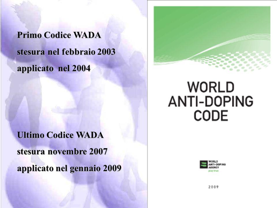 Primo Codice WADA stesura nel febbraio 2003. applicato nel 2004. Ultimo Codice WADA. stesura novembre 2007.
