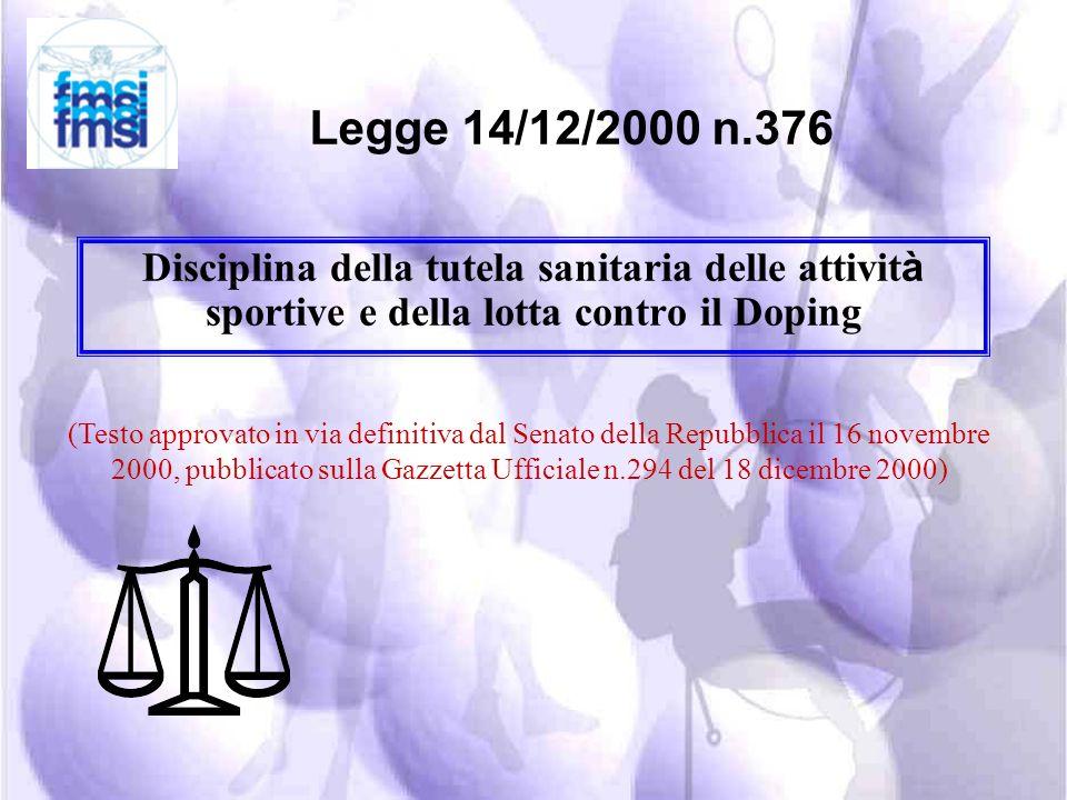 Legge 14/12/2000 n.376 Disciplina della tutela sanitaria delle attività sportive e della lotta contro il Doping.
