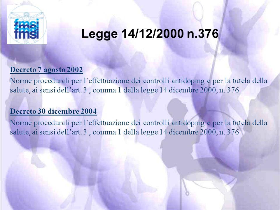 Legge 14/12/2000 n.376 Decreto 7 agosto 2002