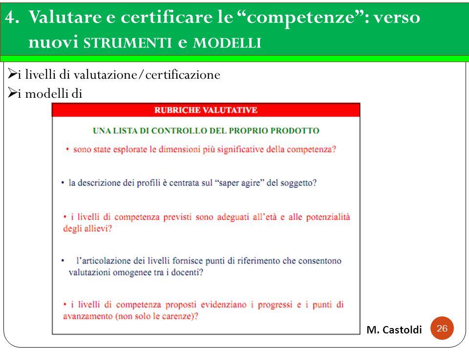 4. Valutare e certificare le competenze : verso nuovi strumenti e modelli