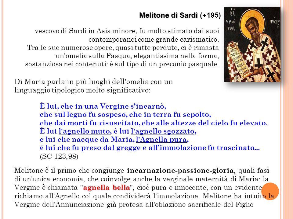 Melitone di Sardi (+195) vescovo di Sardi in Asia minore, fu molto stimato dai suoi contemporanei come grande carismatico.