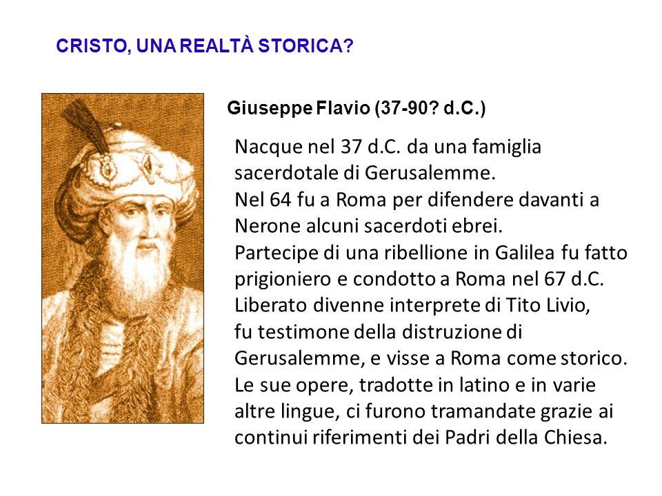 Nacque nel 37 d.C. da una famiglia sacerdotale di Gerusalemme.