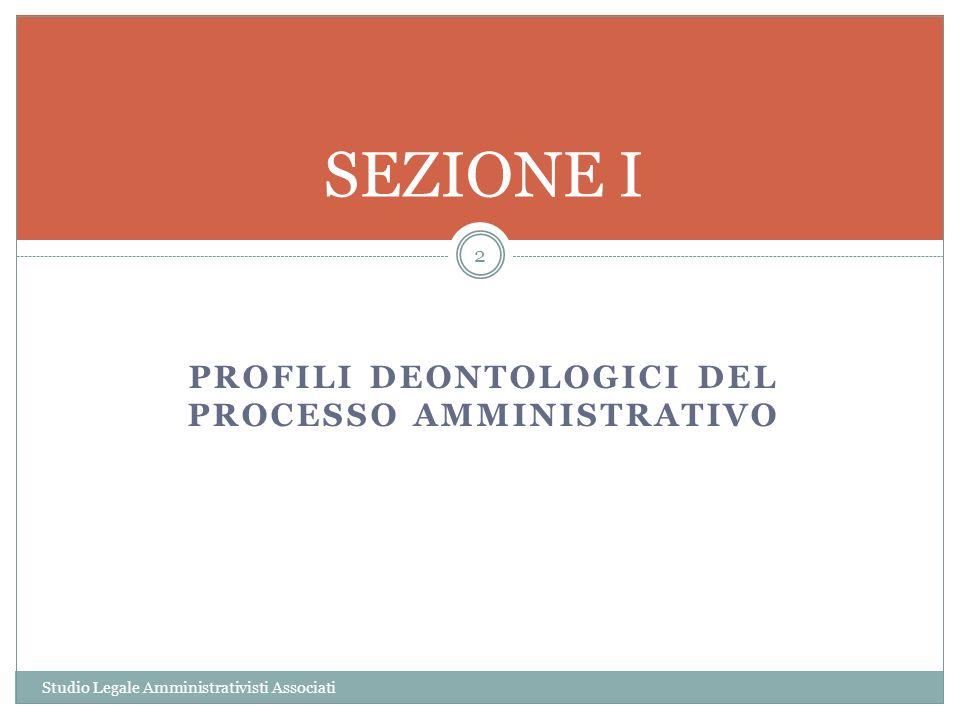 PROFILI DEONTOLOGICI DEL PROCESSO AMMINISTRATIVO