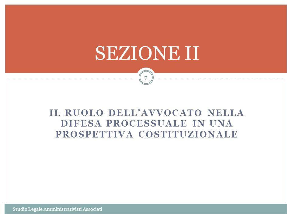 SEZIONE II IL RUOLO DELL'AVVOCATO NELLA DIFESA PROCESSUALE IN UNA PROSPETTIVA COSTITUZIONALE.