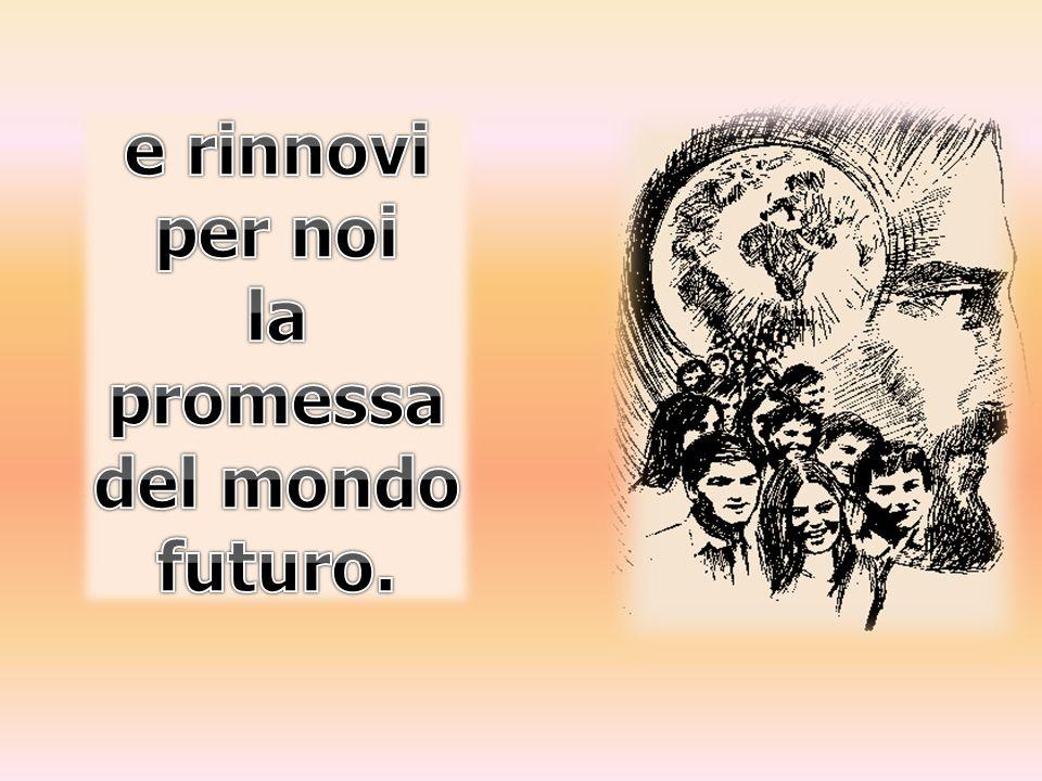 la promessa del mondo futuro.