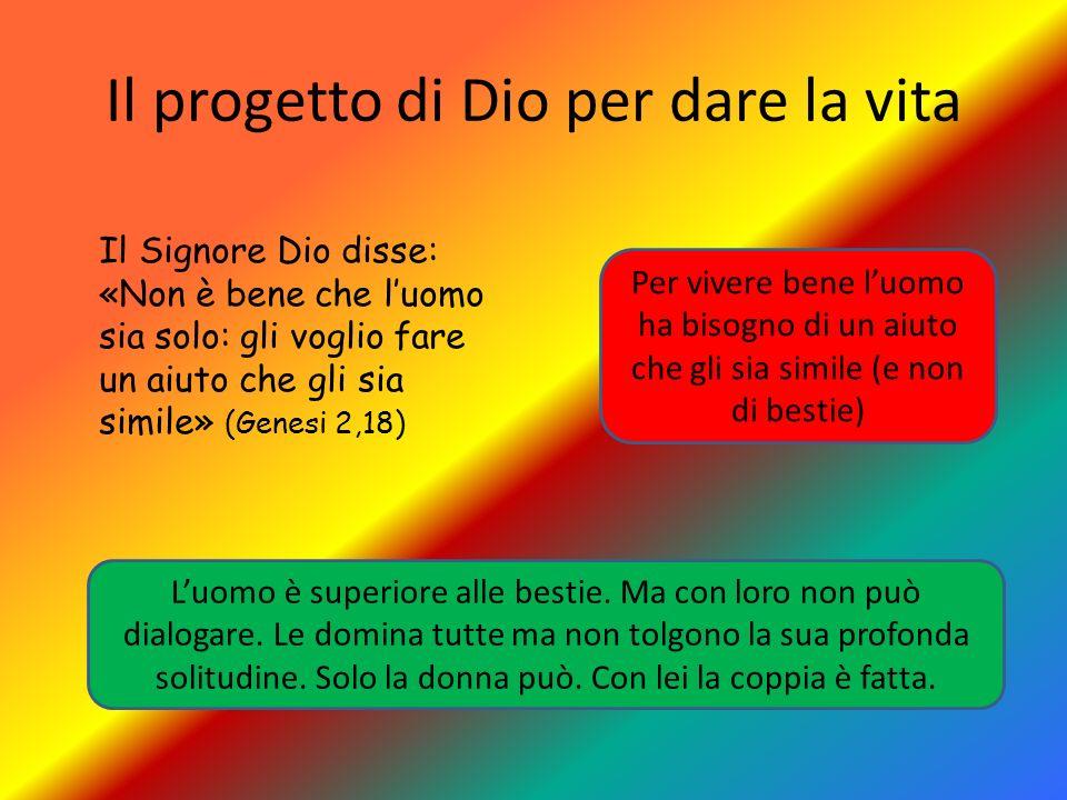 Il progetto di Dio per dare la vita