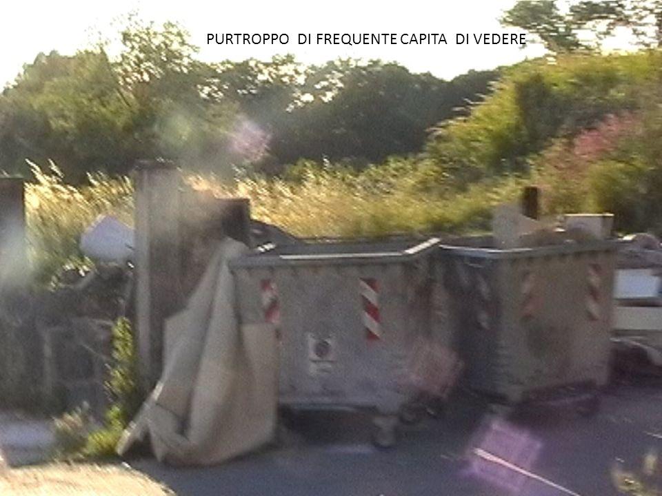 PURTROPPO DI FREQUENTE CAPITA DI VEDERE