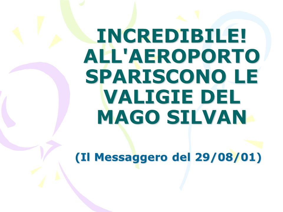 INCREDIBILE! ALL AEROPORTO SPARISCONO LE VALIGIE DEL MAGO SILVAN