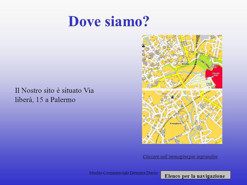 Dove siamo Il Nostro sito è situato Via liberà, 15 a Palermo