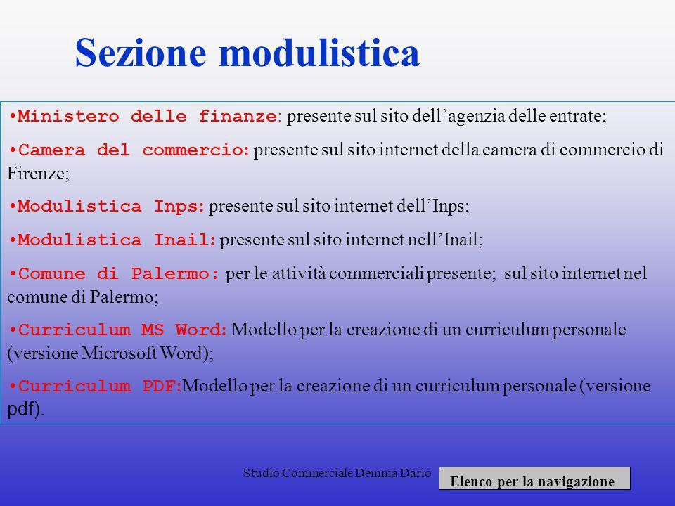 Sezione modulistica Ministero delle finanze: presente sul sito dell'agenzia delle entrate;