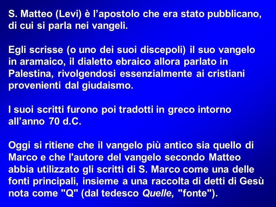 S. Matteo (Levi) è l'apostolo che era stato pubblicano, di cui si parla nei vangeli.