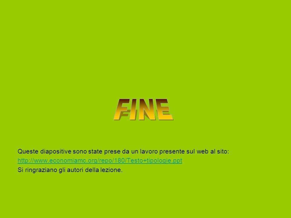 FINEQueste diapositive sono state prese da un lavoro presente sul web al sito: http://www.economiamc.org/repo/180/Testo+tipologie.ppt.