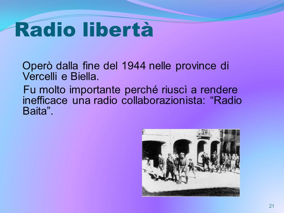 Radio libertà Operò dalla fine del 1944 nelle province di Vercelli e Biella.