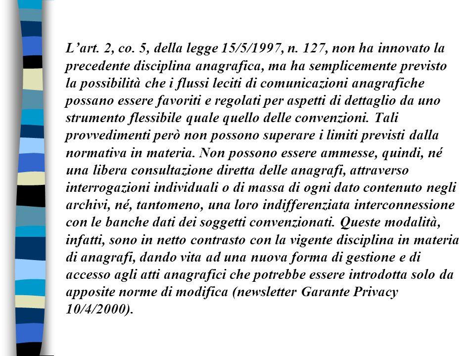 L'art. 2, co. 5, della legge 15/5/1997, n