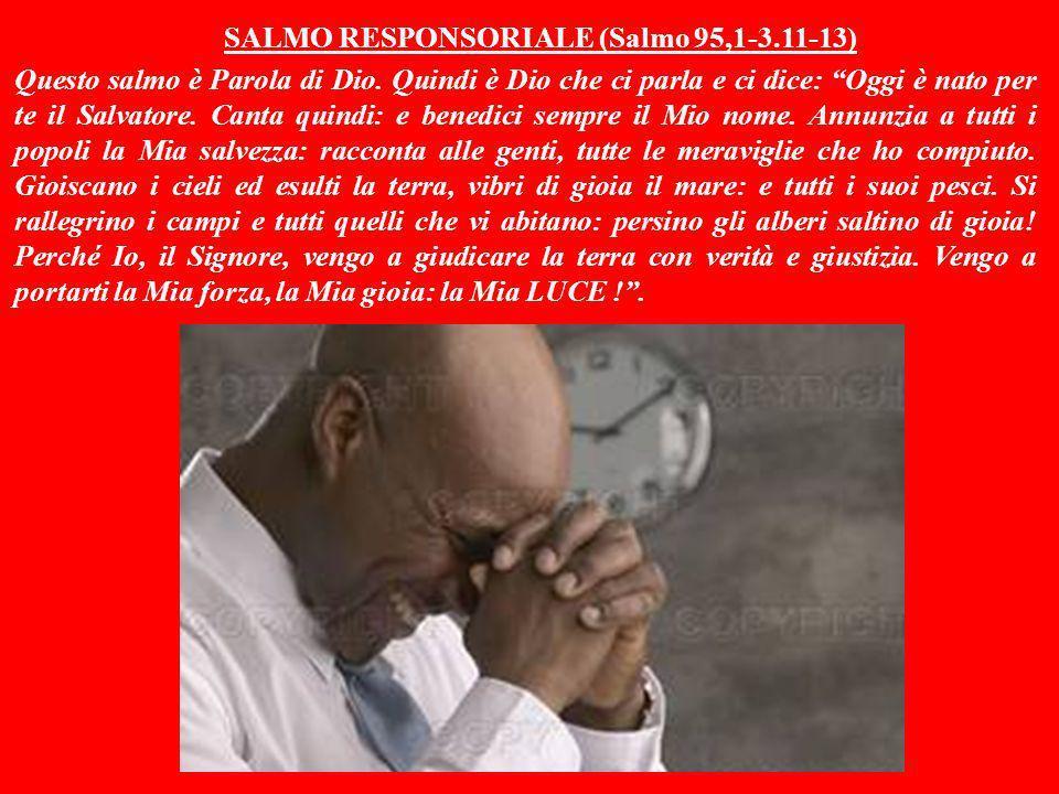 SALMO RESPONSORIALE (Salmo 95,1-3.11-13)
