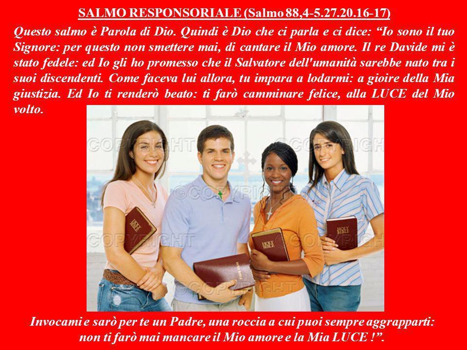 SALMO RESPONSORIALE (Salmo 88,4-5.27.20.16-17)