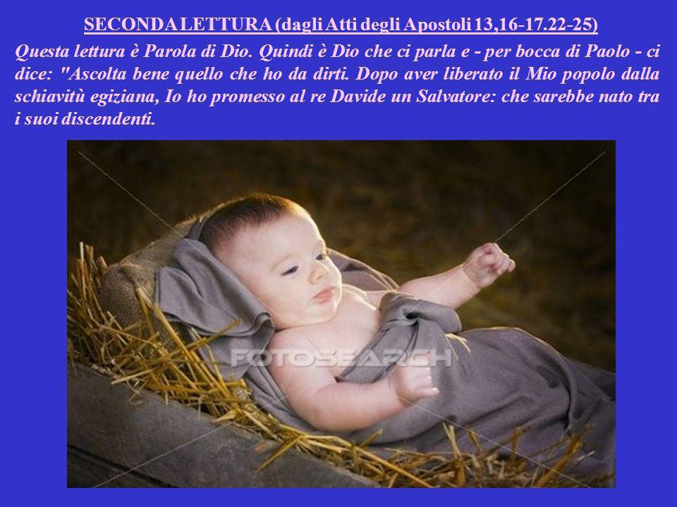 SECONDA LETTURA (dagli Atti degli Apostoli 13,16-17.22-25)
