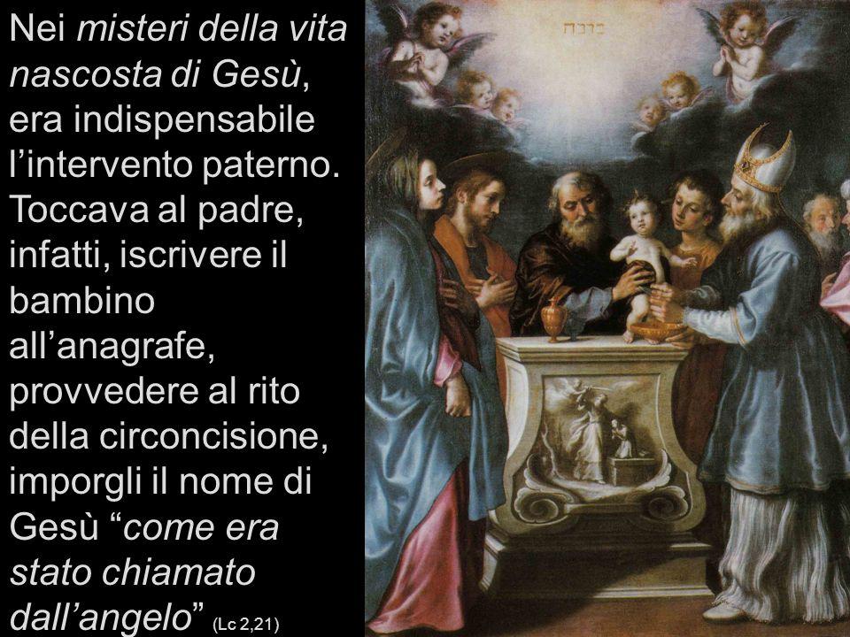 Nei misteri della vita nascosta di Gesù, era indispensabile l'intervento paterno.