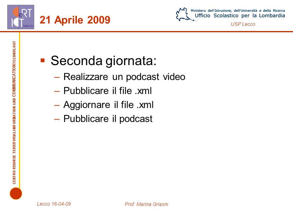 Seconda giornata: 21 Aprile 2009 Realizzare un podcast video