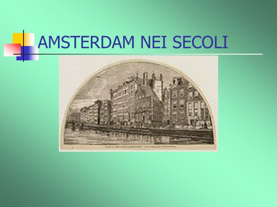 AMSTERDAM NEI SECOLI Fino alla fine del 1870 ca. le case erano molto, molto più igieniche delle case.