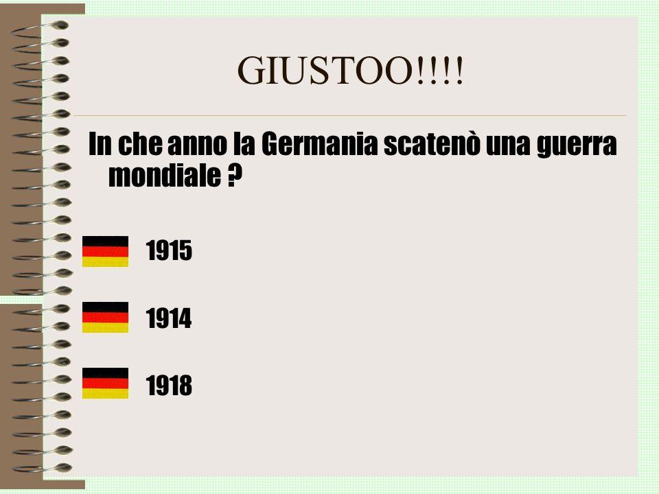 GIUSTOO!!!! In che anno la Germania scatenò una guerra mondiale 1915