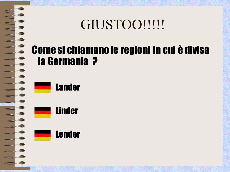 GIUSTOO!!!!! Come si chiamano le regioni in cui è divisa la Germania