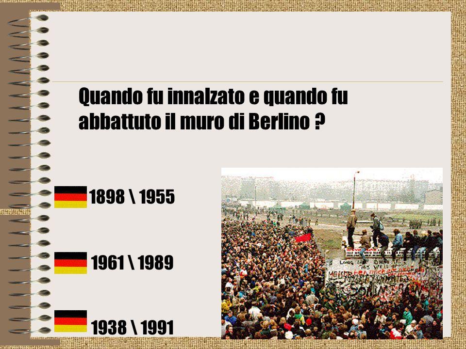 Quando fu innalzato e quando fu abbattuto il muro di Berlino