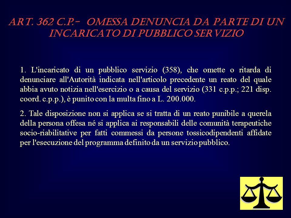 ART. 362 c.p.- OMESSA DENUNCIA DA PARTE DI UN INCARICATO DI PUBBLICO SERVIZIO