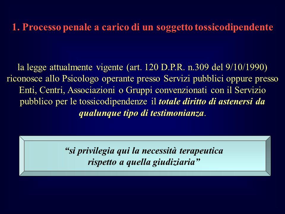 1. Processo penale a carico di un soggetto tossicodipendente