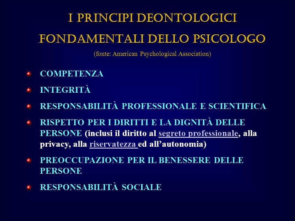 I PRINCIPI DEONTOLOGICI FONDAMENTALI DELLO PSICOLOGO